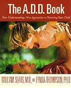 "William Sears' ""The A.D.D. Book"" -- CLICK NOW to go to book website."